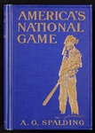 America's National Game by A.G. Spalding First Edition